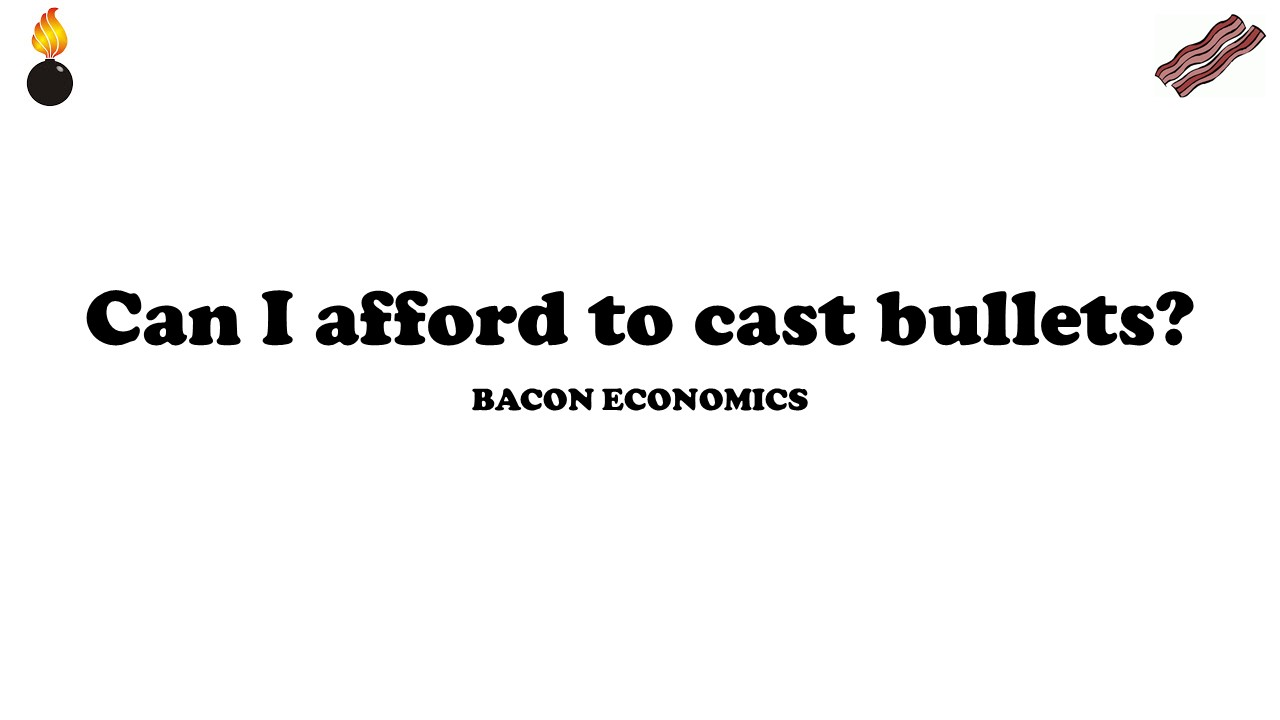 Can I afford to begin reloading? - Bacon Economics 6