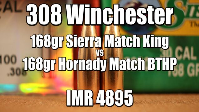 308 Win – 168gr Sierra Match King vs Hornady Match