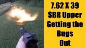 7 62 X 39 SBR  – Working out the Bugs