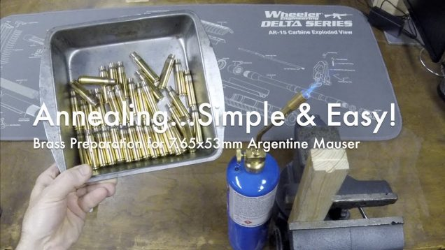WCChapin | Annealing…Simple and Easy! – 7.65x53mm Argentine Mauser