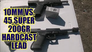 10mm vs 45 Super 200gr Episode 3: Hardcast Lead