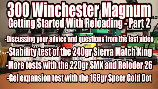 300 Win Mag – Getting Started Part 2