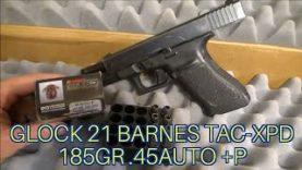 .45 Auto Barnes 185gr TAC-XPD +p Glock 21 Review