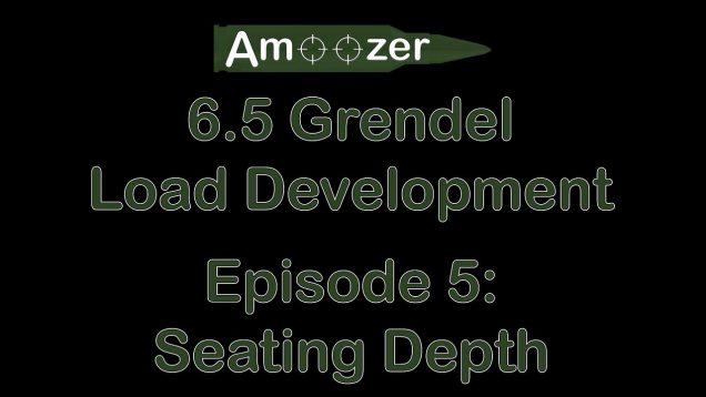 6.5 Grendel Load Development - Episode 6 - Bullet Seating Depth 14