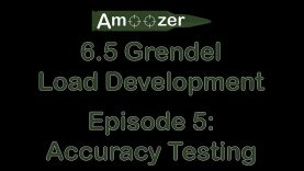 6.5 Grendel Load Development Series – Episode 5 – Accuracy Testing