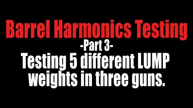Barrel Harmonics Testing – Part 3