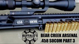 Bear Creek Arsenal  458 SOCOM Part 3 – Will it run?