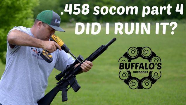 Bear Creek Arsenal .458 SOCOM Part 4 - Did I ruin it? 42