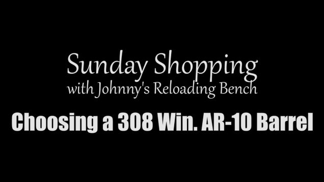 Choosing our next .308 Win AR-10 barrel. Help!