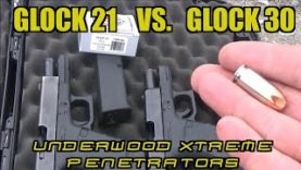 Glock 21 vs. Glock 30 Underwood Xtreme Penetrators