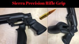 Grip Selection, Sierra Precision. The Father/Son Rifle Build