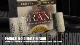 How Many Times Can You Load Federal Gold Metal Grand Hulls? – We Review