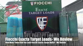 How Many Times Can You Load Fiocchi Hulls – EXACTA SUPER CRUSHER EDITION!