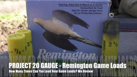 How Many Times Can You Load Remington Game Loads – PROJECT 20 GAUGE EDITION!