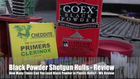 How Many Times Can You Load Shotgun Hulls? – BLACK POWDER EDITION!