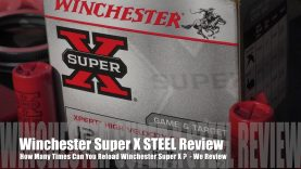 How Many Times Can You Load Win Super X Hulls? – STEEL EDITION!