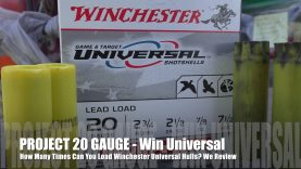 How Many Times Can You Load Winchester Universal- PROJECT 20 GAUGE EDITION!