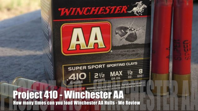 How Many Times Can You Load Winchester AA – PROJECT 410  EDITION! WE REVIEW!!!