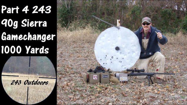 Part 4: 243 90g Sierra Gamechanger 1000 Yards