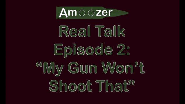 "Real Talk EP2: ""My Gun Won't Shoot That"""