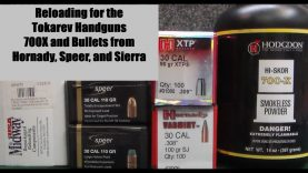 Reloading for the Tokarev Handgun – 700-X and bullets from Hornady, Speer, and Sierra