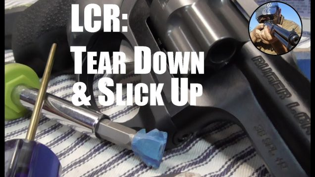 Ruger LCR – Complete Disassembly & Smooth Up