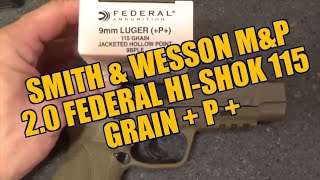 Smith and Wesson M&P 2.0 with Federal 115gr +p+ JHP