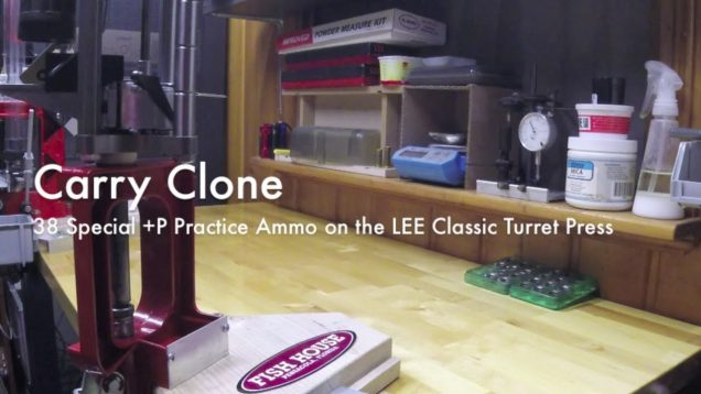 WCChapin | Carry Clone – 38 Special +P Practice Ammo on the LEE Classic Turret Press