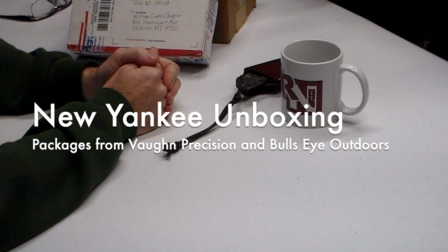 WCChapin | New Yankee Unboxing - Packages from Vaughn Precision and Bulls Eye Sporting Goods 37