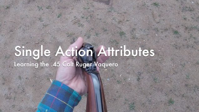 WCChapin | Single Action Attributes - Learning the .45 Colt Ruger Vaquero 39