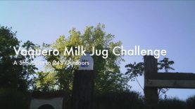 WCChapin | Vaquero Milk Jug Challenge – A Shout Out to 243 Outdoors