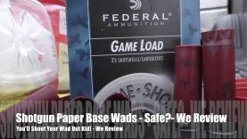You'll Shoot Your Wad Out Kid – Or – How Dangerous Are Paper Base Wads??