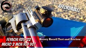 Affordable Red Dot – Feyachi RDS-22 Micro 2MOA Red Dot – Heavy Recoil Test and Review