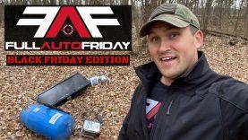 Full Auto Friday! 💥 (Black Friday Edition)