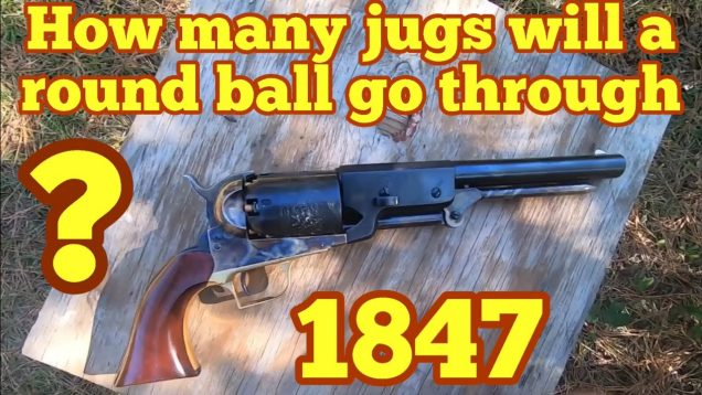 Part one How many jugs of water will it take to stop a Colt  Walker round ball ?