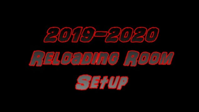 2019-2020 Reloading Room Setup 1_Moment