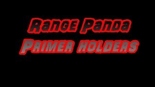 Range Panda Primer Holder Overview
