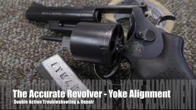 The Accurate Revolver – Yoke Alignment & Sing