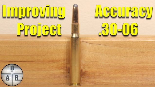 Improving your rifle accuracy – .30-06 Springfield