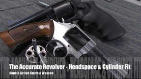 The Accurate Revolver –  Headspace & Cylinder Fit