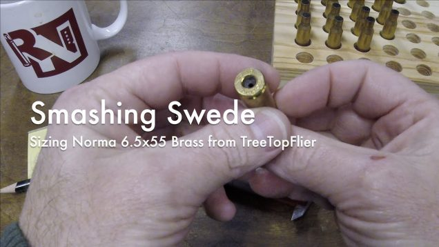 WCChapin | Smashing Swede –  Sizing Norma 6.5×55 Brass from TreeTopFlier