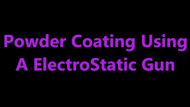 Powder Coating Using An ElectroStatic Gun