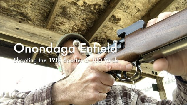 WCChapin | Onondaga Enfield – Shooting the 1917 Sporter at 100 Yards