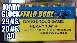 10mm Buffalo Bore 190gr Dangerous Game Glock 29 vs. 20 vs. 40