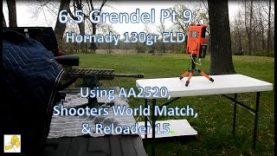 6.5 Grendel pt9 – 130gr ELD bullets with AA2520, Shooters World Match Rifle, and Reloder 15