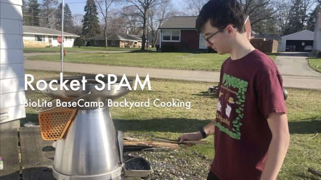 WCChapin | Rocket SPAM – BioLite BaseCamp Backyard Cooking