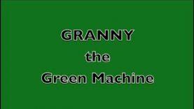 GRANNY the Green Machine