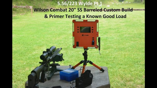 5.56 pt1: Wilson Combat SS 20 inch rifle – Primer testing with SW Precision Powder