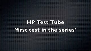 HP Test Tube T-1 first test