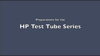 Preparing for the HP Test Tube Series